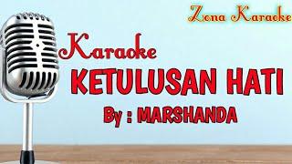 KARAOKE KETULUSAN HATI (MARSHANDA)