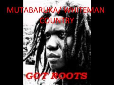 MUTABARUKA/ WHITEMAN COUNTRY