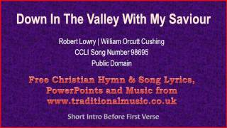 Down In The Valley With My Saviour - Hymn Lyrics & Music