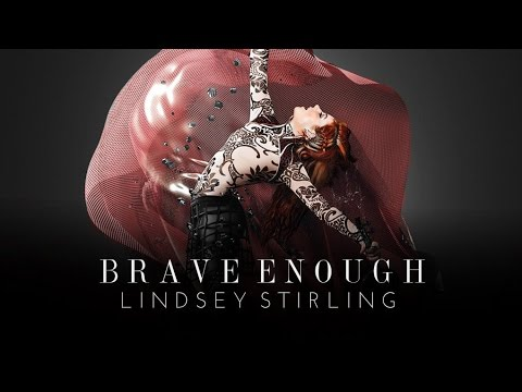 Brave Enough  Lindsey Stirling feat Christina Perri Audio