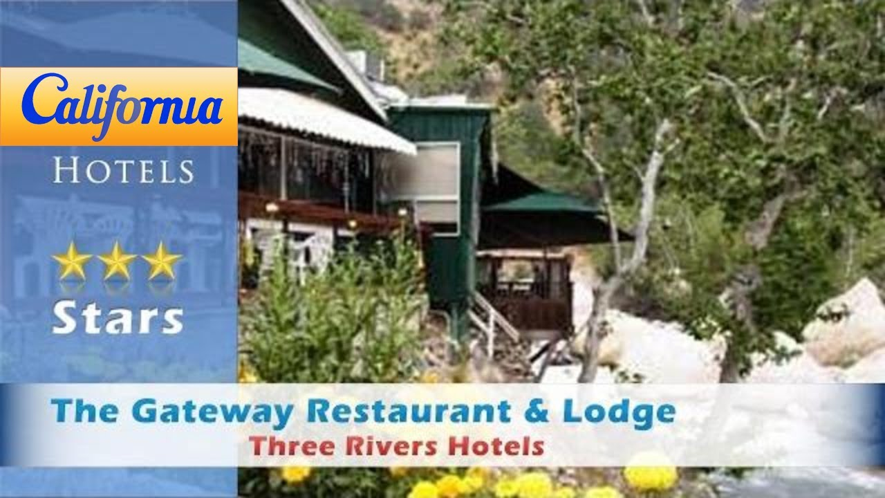 Gateway Restaurant And Lodge In Three Rivers Ca