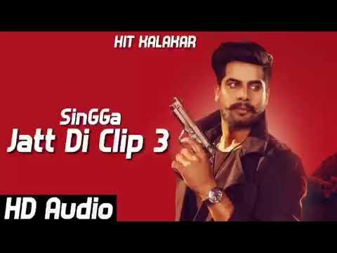 Jatt Di Clip -3 Singga New Song Westrn Pendu Singga Bolda Veere