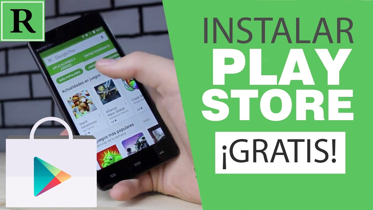 Instalar Y Descargar La Play Store Gratis Youtube
