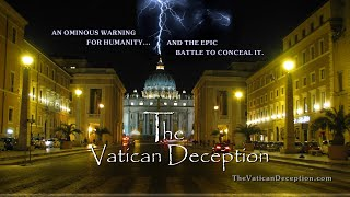 This is the official movie trailer for the new feature documentary film called THE VATICAN DECEPTION (2018).