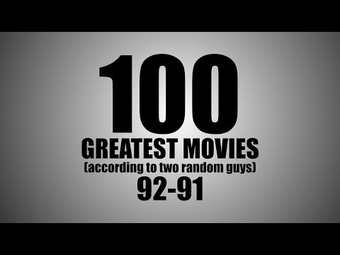 100 GREATEST MOVIES (according to two random guys): 92-91