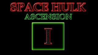 Space Hulk Ascension - Warhammer 40K Game - Tutorial Part 1