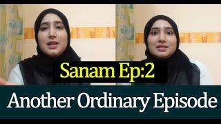 Sanam Episode 2 - Another Ordinary Episode