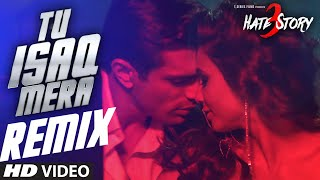 TU ISAQ MERA Remix Video Song | HATE STORY 3 Songs | Ft. Daisy Shah | Neha Kakkar, URL, Meet Bros