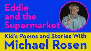 Eddie and the Supermarket - Kids' Poems and Stories With Michael Rosen Video