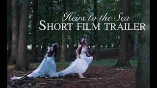 Heirs to the Sea - Trailer for Fantasy Short Film
