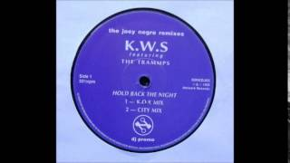 KWS ft the trammps - hold back the night (city mix by joey negro)