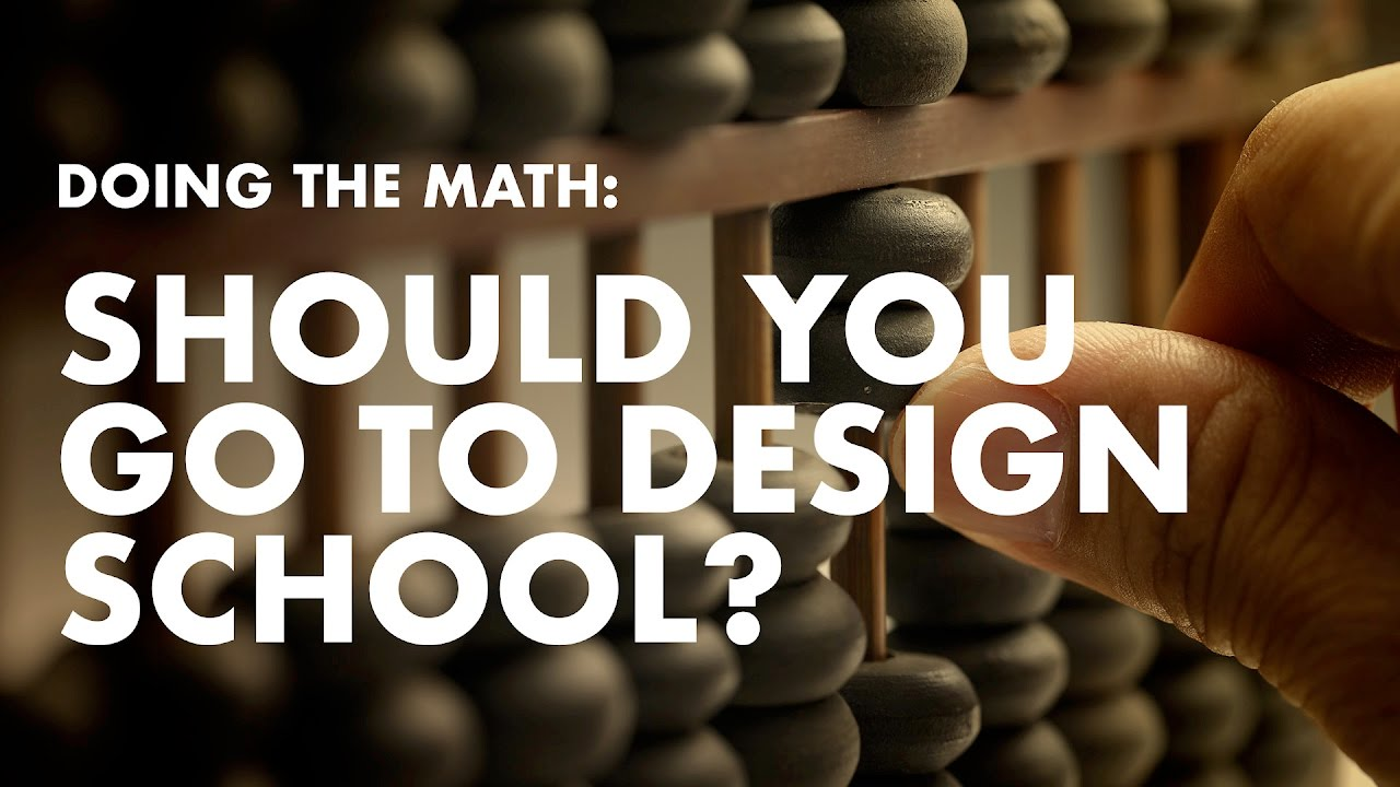 Should You Go To Design School: Doing The Math on Education image