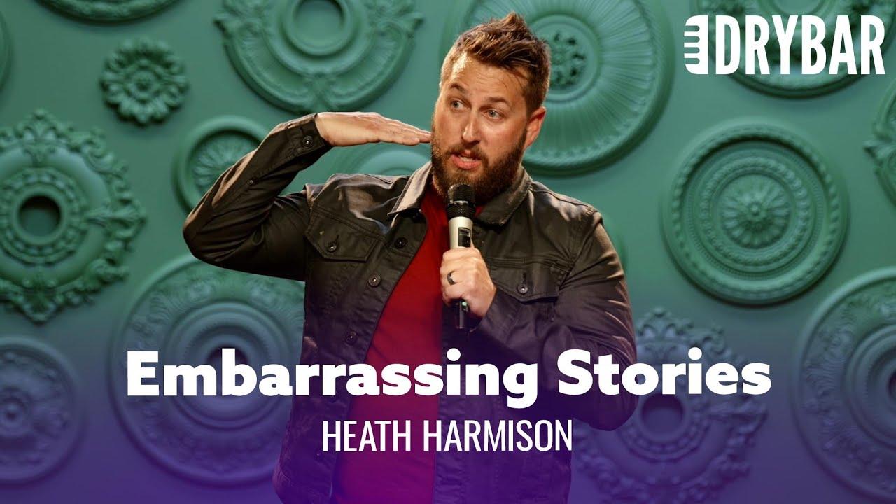 Download Everyone Has Embarrassing Stories. Heath Harmison