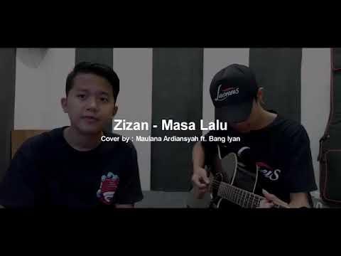 Masa lalu (zizan) cover maulana ardiansyah feat bang iyan