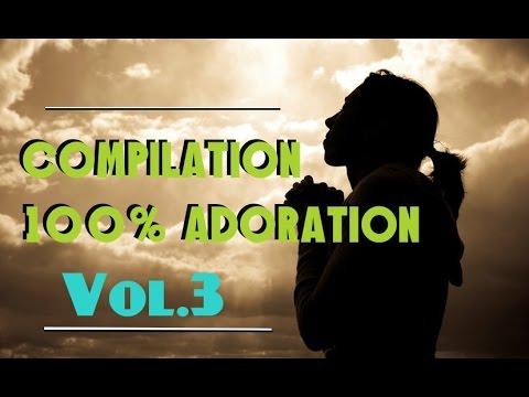 Compilation 100% Adoration [ Vol.3] | #WorshipFeverChannel
