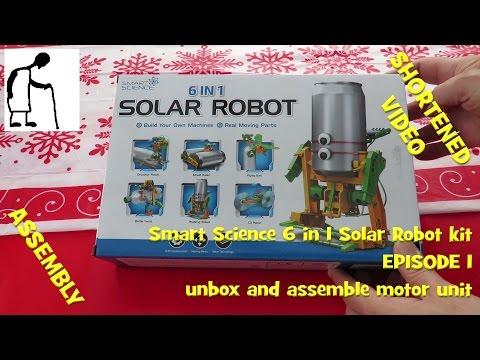 Smart Science 6 in 1 Solar Robot kit - Episode 1 Unbox + Assemble motor unit SHORT