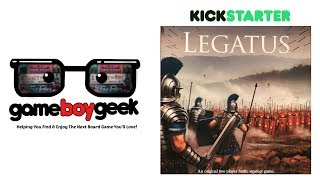 Legatus Preview with the Game Boy Geek