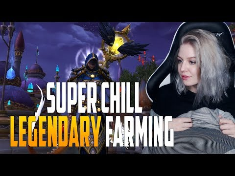 Super Chill Legendary Farming | World of Warcraft Legion