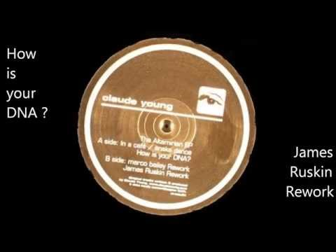 Claude Young - How Is Your DNA? (James Ruskin Rework ) 2004