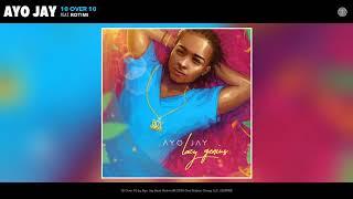 Ayo Jay - 10 Over 10 ft Rotimi  (Audio)