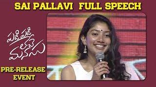 Sai Pallavi  Full Speech @ Padi Padi Leche Manasu Pre Release Event