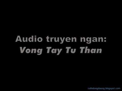 NGHE DOC TRUYEN AUDIO: VONG TAY TU THAN