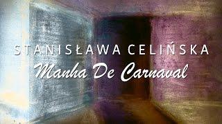 Stanisława Celińska - Manha De Carnaval