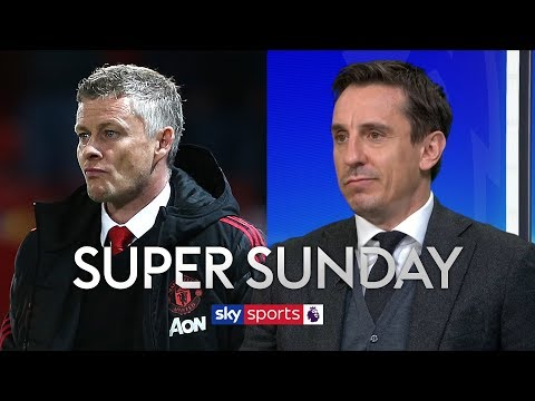 Why Gary Neville believes Man United HAVE to beat Chelsea!   Super Sunday