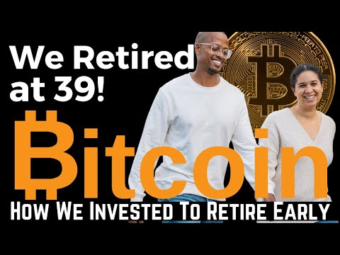 Investing In Bitcoin for Early Retirement - Listen To What This Millionaire Couple Has to Say