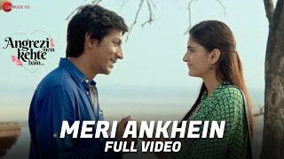 Meri Ankhein - Full Video | Angrezi Mein Kehte Hain | Shaan & Vaishali Mhade | Anshuman J, Shivani R