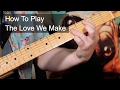 watch he video of 'The Love We Make' Prince Guitar Lesson