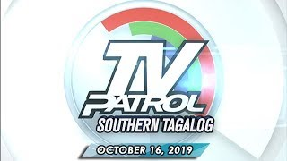 TV Patrol Southern Tagalog - October 16, 2019