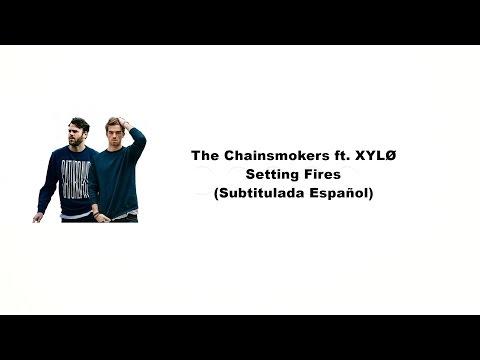 The Chainsmokers - Setting Fires ft. XYLØ (Subtitulada Español)