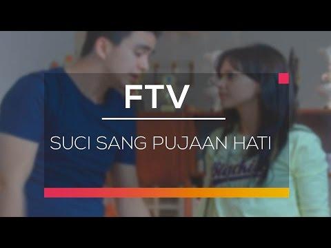 FTV SCTV - Suci Sang Pujaan Hati
