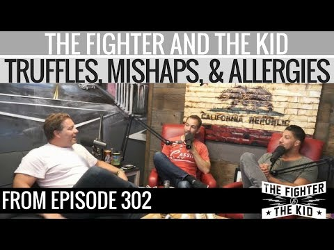 The Fighter and The Kid – Food Talk: Truffles, Mishaps, and Allergies