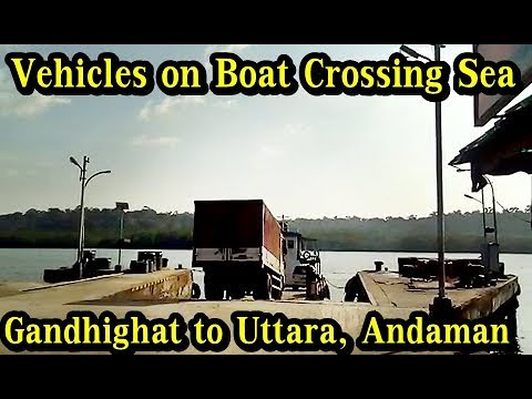 Vehicles on Boat crossing Sea | Gandhighat to Uttara Jetty Andaman | How Vehicles cross Sea by Ferry