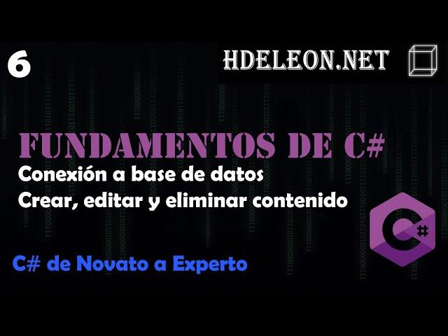 6.- Conexión a base de datos, crear, editar y eliminar contenido | Curso de fundamentos de C#