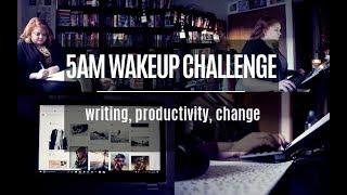 5AM WAKEUP CHALLENGE   writing, productivity, & change [CC]