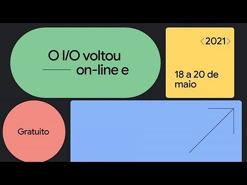 Google I/O 2021: veja novidades apresentadas no 1º dia do evento