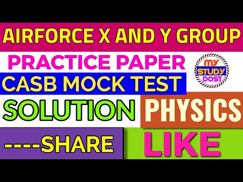 Casb Physics Mock test paper solution for Airforce x group, practice now