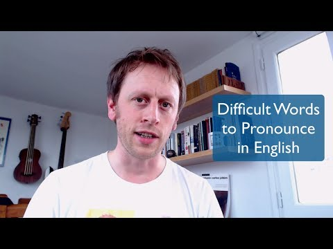 40+ Difficult Words to Pronounce in English