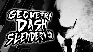 GEOMETRY DASH: SLENDERMAN