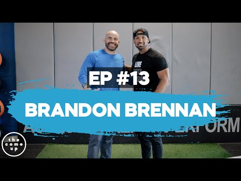 the-come-up-|-ep-#13---brandon-brennan