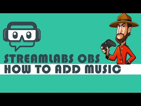 How to StreamLabs OBS - How to Add Music to your Stream and Overlays