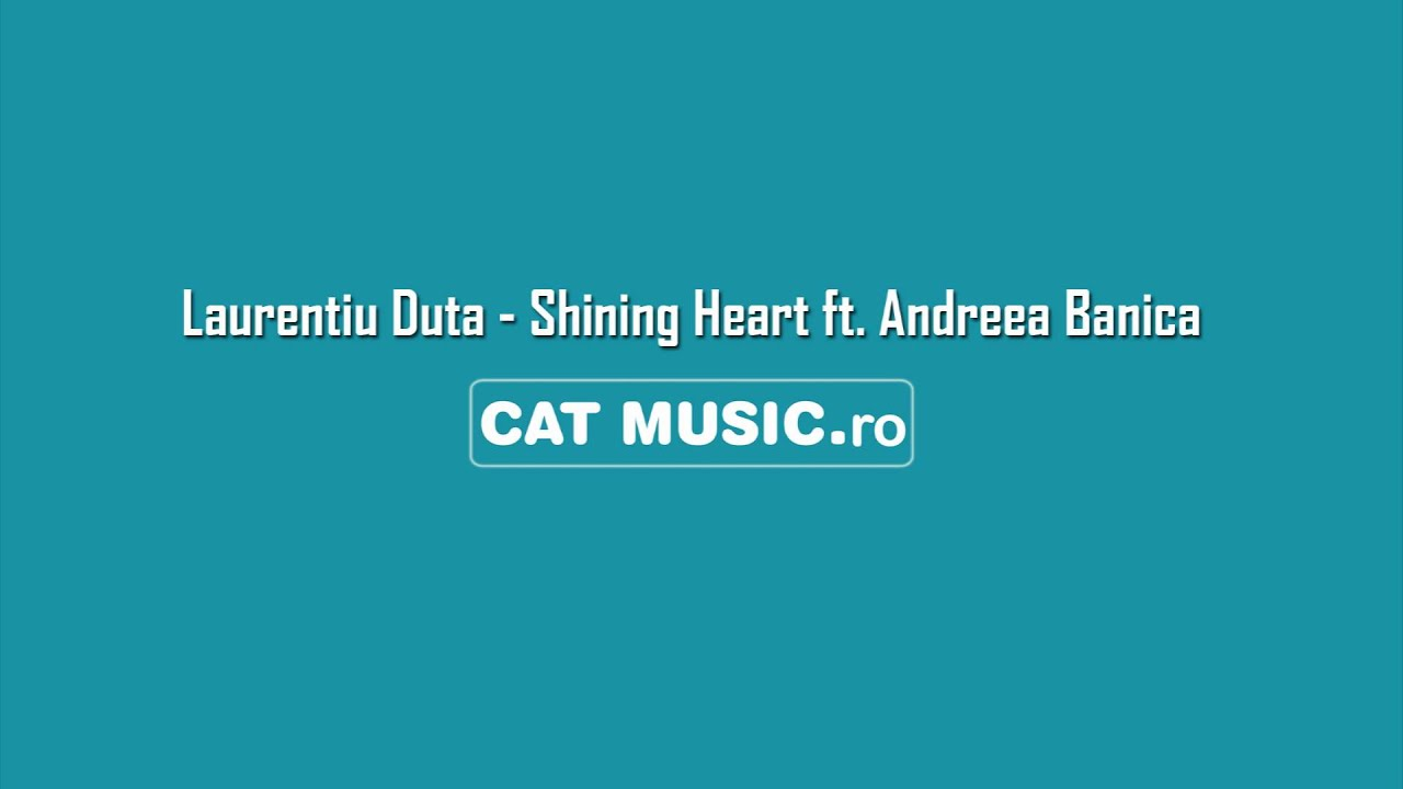 Laurentiu Duta ft. Andreea Banica - Shining Heart (Official Single)