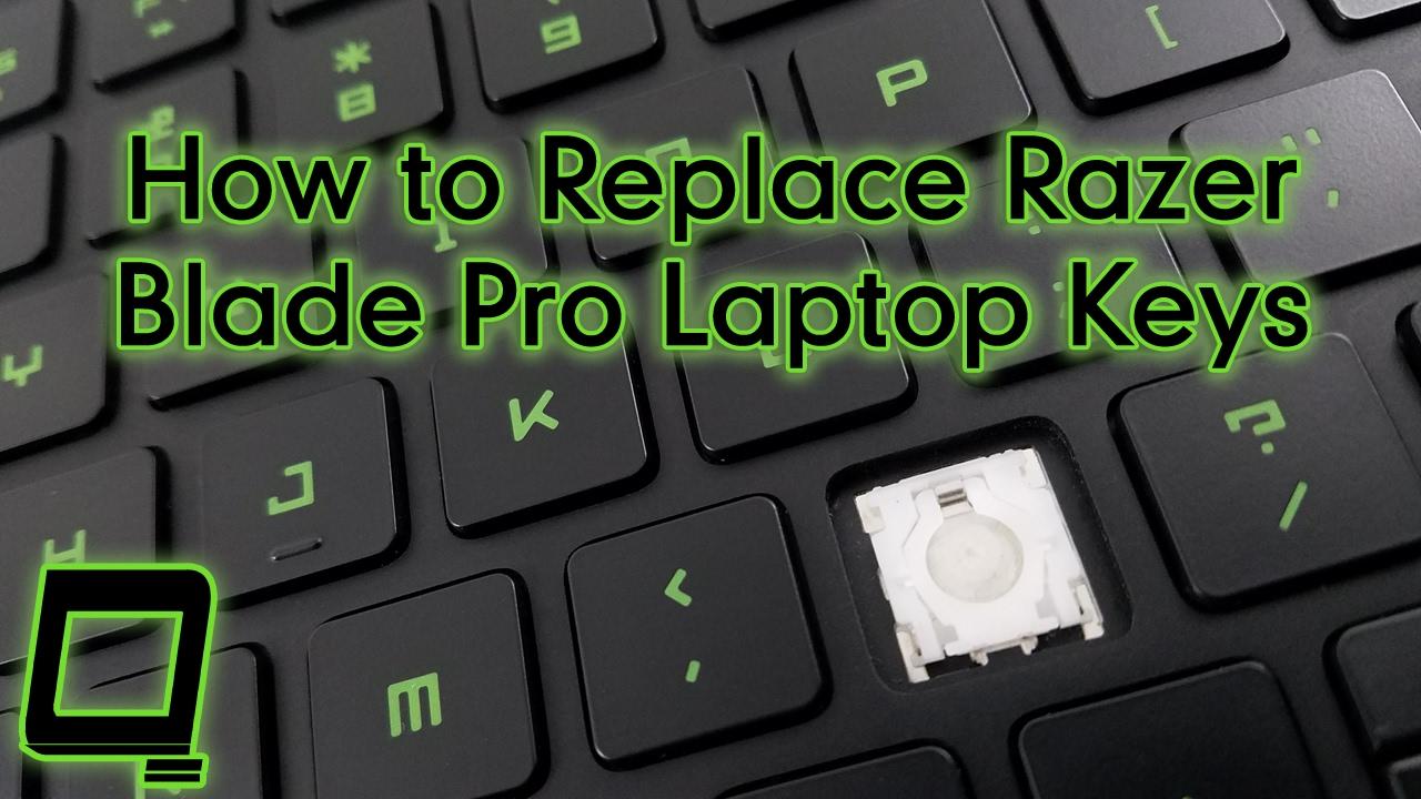 How to Replace Razer Blade Pro Laptop Keys