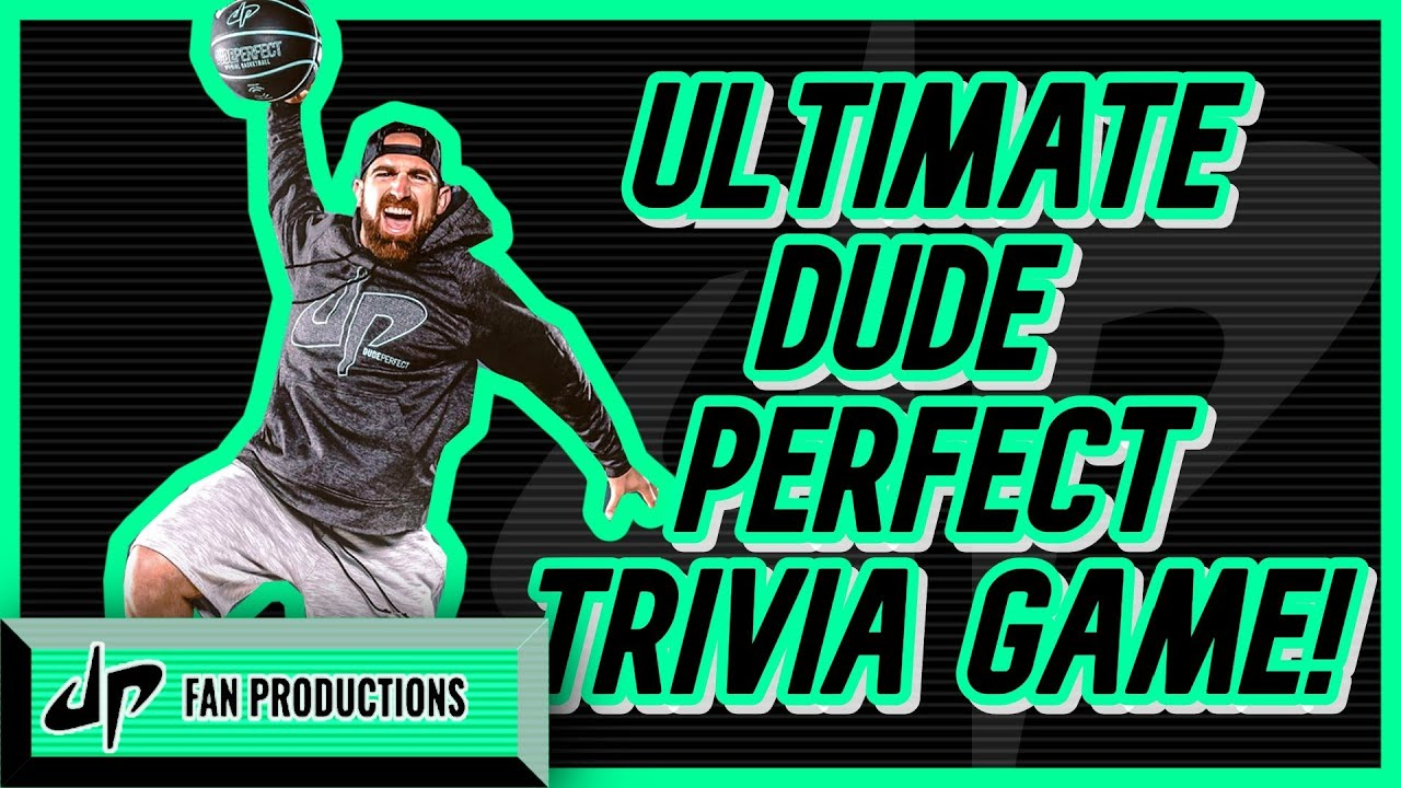 DUDE PERFECT TRIVIA GAME!!!