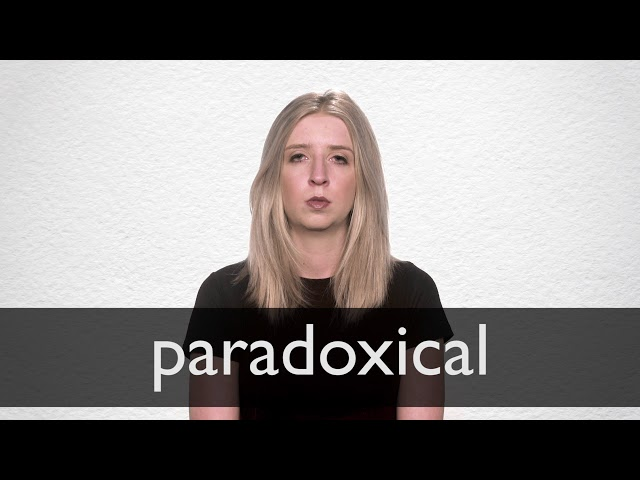 Paradoxical Definition And Meaning Collins English Dictionary