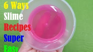 MUST TRY !!!, REAL!! 6 Ways Slime Recipes Super Easy!! DIY SLIME NO BORAX