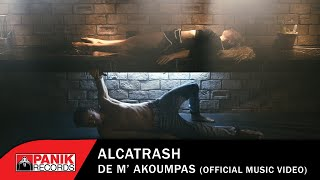 Alcatrash - Δε Μ' Ακουμπάς - Official Music Video
